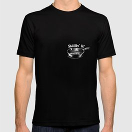 Skillin It TShirt - Skillet Cast Iron Funny Chef T-shirt