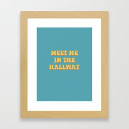 meet me in the hallway Framed Art Print