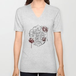 And though she be but little she is fierce Unisex V-Neck