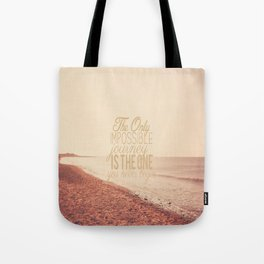 The Only Impossible Journey Tote Bag