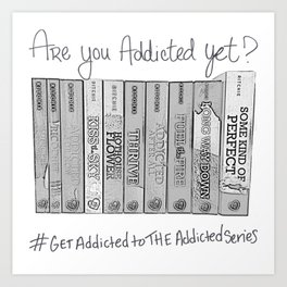 Are you addicted yet? Art Print