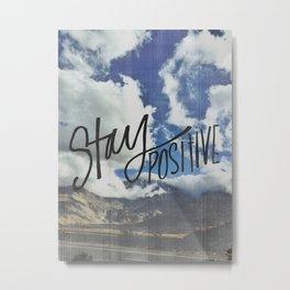 staypositive Metal Print