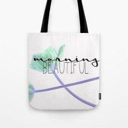 Morning Beautiful Tote Bag