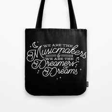 We are the dreamers of dreams Tote Bag