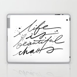 Life Is Beautiful Chaos. Laptop & iPad Skin