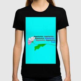My Ode to Beautiful Appalachia! T-shirt