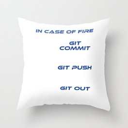 """""""In Case Of Fire Git Commit Git Push Git Out"""" T-shirt Design A Simpe Design in case Fire Cracks Throw Pillow"""
