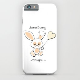 Some Bunny Loves You iPhone Case