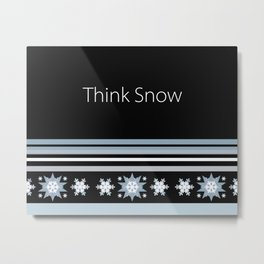 Think Snow Winter Design Metal Print