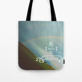 No Rain, No Rainbows Tote Bag