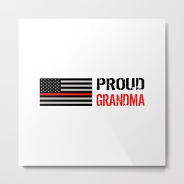 Firefighter: Proud Grandma (Thin Red Line) Metal Print