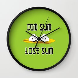 Dim Sum Lose Sum Wall Clock
