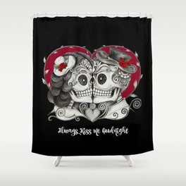 Roses Sugar Skull Couple, Always Kiss Me Goodnight Shower Curtain