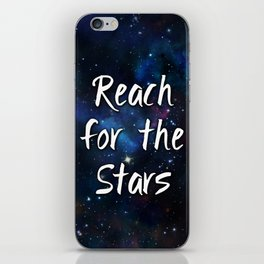 Reach for the Stars Galaxy Nebula Inspirational Quote iPhone Skin