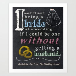 I Wouldn't Mind Being a Bride Art Print