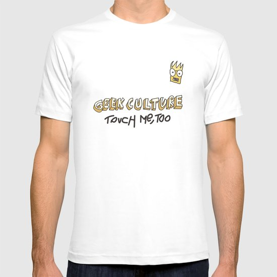 Geek culture / touch me, too T-shirt