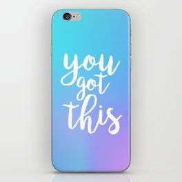 You Got This - Holographic iPhone Skin