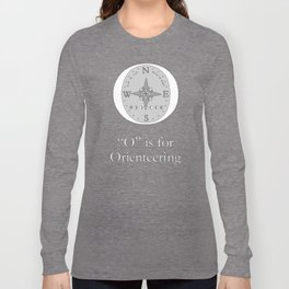 """""""O"""" is for Orienteering Long Sleeve T-shirt"""