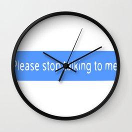 Please stop talking t Wall Clock