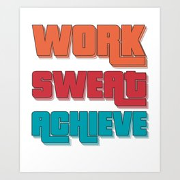 Work Sweat Reach Art Print