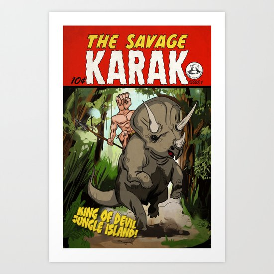 The Savage KARAK, King of Devil Jungle Island Art Print