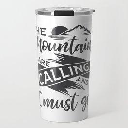 The mountains are calling gray ribbon Travel Mug