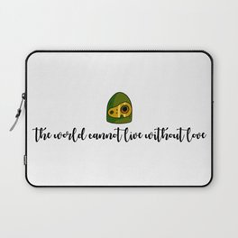 THE WORLD CANNOT LIVE WITHOUT LOVE Laptop Sleeve