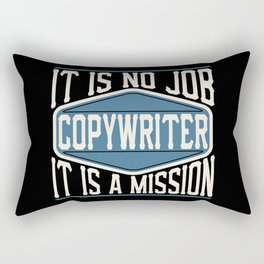 Copywriter  - It Is No Job, It Is A Mission Rectangular Pillow