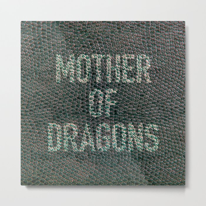 Mother of Dragons Metal Print