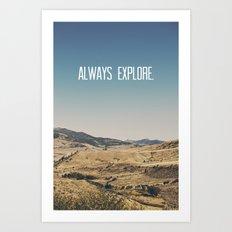 Always Explore Art Print