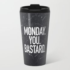 Monday You Bastard Travel Mug