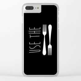 Use The Forks Clear iPhone Case