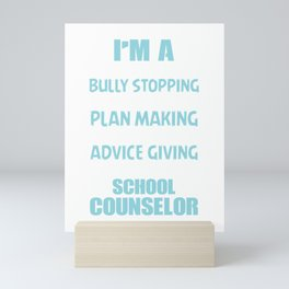 I'm A Tear Drying Bully Stopping Schedule Building Plan Making ALways Listening Advice Giving Student Helping School Counselor Mini Art Print