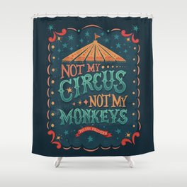 Not My Circus Not My Monkeys Shower Curtain