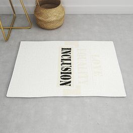 Great for all occassions Inclusion Tee LOVE EQUALITY INCLUSION Rug