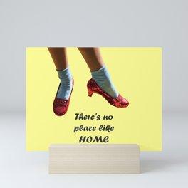 There's no place like home Mini Art Print