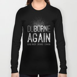 duBORNe AGAIN Long Sleeve T-shirt