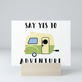 Say Yes to Adventure Camping Print Mini Art Print