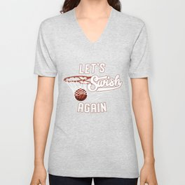 Let's Swish Again - Funny Basketball Quote Gift Unisex V-Neck