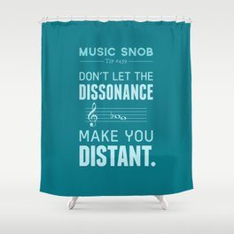 The Dissonance — Music Snob Tip #439 Shower Curtain