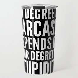 DEGREE OF SARCASM (Black & White) Travel Mug
