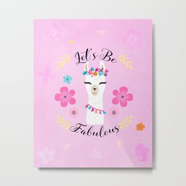 Let's Be Fabulous - Pink Cute Alpaca - Llama with Flowers Metal Print