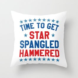 Time to Get Star Spangled Hammered - 4th of July Throw Pillow