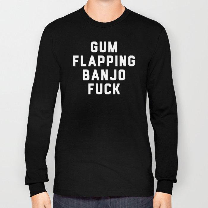 Banjo Fuck Long Sleeve T-shirt