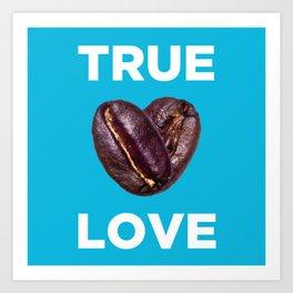 Coffee Is Love - Blue Art Print