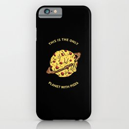 This is the onli planet with pizza iPhone Case