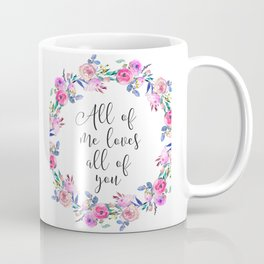 All Of Me Loves All Of You, Wall Art, Home Decor, Printable Art, Typography Quote Coffee Mug