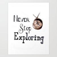 never stop exploring Art Prints featuring Never stop exploring by Bridget Davidson