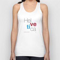 helvetica Tank Tops featuring Helvetica by Ana Guillén Fernández