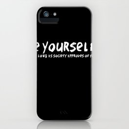Be Yourself!* iPhone Case